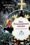 Der Prinzessinnenm�rder: Kriminalroman (Knaur TB)