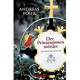"""Der Prinzessinnenm�rder: Kriminalromanvon """"Andreas F�hr"""""""
