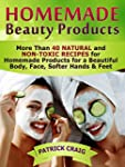 Homemade Beauty Products: More Than 4...