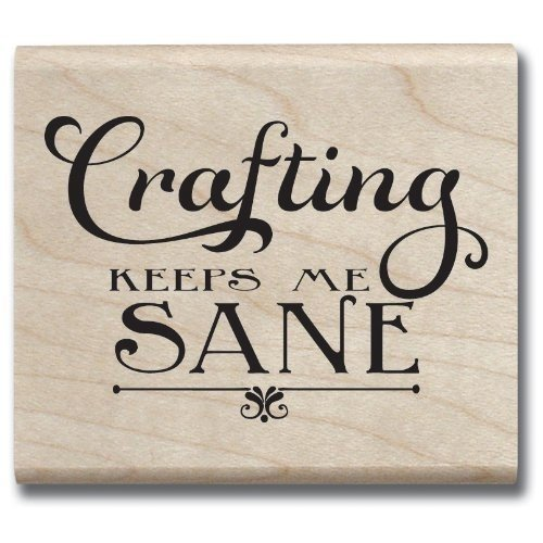 Hampton Art Laugh Out Loud Rubber Stamps, Crafting Keeps Me Sane - 1