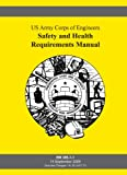 img - for Safety and Health Requirements Manual (EM385-1-1, Changes 1-6, 05 July 11) book / textbook / text book