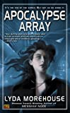 Apocalypse Array (Science Fiction Series) (0451459814) by Lyda Morehouse
