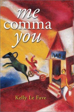 Me Comma You, KELLY LE FAVE