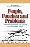 img - for People, Pooches and Problems: Understanding, Controlling and Correcting Problem Behavior in Your Dog book / textbook / text book
