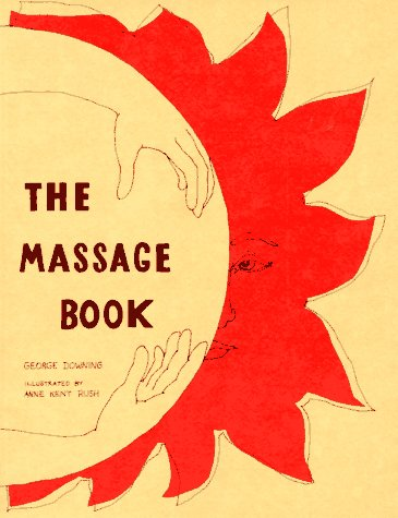 Massage Book (The original holistic health series), Downing,George