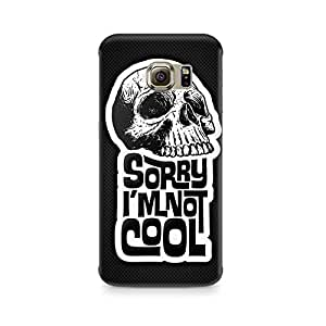 Motivatebox- I am not Cool Premium Printed Case For Samsung S7 Edge -Matte Polycarbonate 3D Hard case Mobile Cell Phone Protective BACK CASE COVER. Hard Shockproof Scratch-