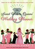 The Sweet Potato Queens' Wedding Planner/Divorce Guide (1400049695) by Browne, Jill Conner
