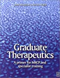 img - for Graduate Therapeutics: A Primer For MRCP and Specialist Training, 1e book / textbook / text book