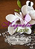 Magnolia Lane: Christian Contemporary Romance novella (American Flowers)