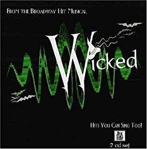 Wicked: From the Hit Broadway Musical - Hits You Can Sing Too!