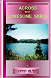 img - for ACROSS THE LONESOME SKIES book / textbook / text book