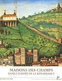 echange, troc Monique Chatenet - Maisons des champs dans l'Europe de la Renaissance