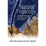 Natural Theology: Comprising Nature and Grace by Professor Dr. Emil Brunner and the reply No! by Dr. Karl Barth ~ Emil Brunner