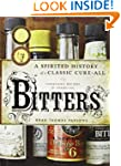 Bitters: A Spirited History of a Clas...