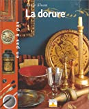 La Dorure (French Edition) (2215070137) by Sloan, Annie