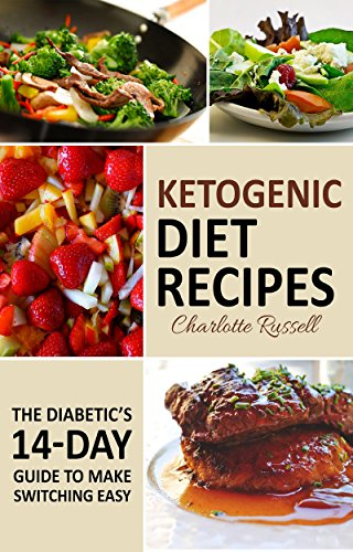 Ketogenic Diet Recipes: The Diabetic's 14-day Guide to Make Switching Easy