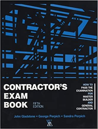 Contractor's Exam Book: How to Pass the Examination for Master Builder and General Contractor written by John Gladstone