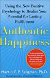 Image of Authentic Happiness: Using the New Positive Psychology to Realize Your Potential for Lasting Fulfillment