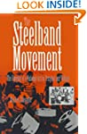 The Steelband Movement: The Forging o...