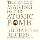 The Making of the Atomic Bomb: 25th Anniversary Edition Hörbuch von Richard Rhodes Gesprochen von: Holter Graham