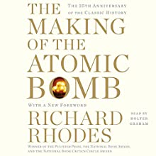 The Making of the Atomic Bomb: 25th Anniversary Edition Audiobook by Richard Rhodes Narrated by Holter Graham