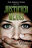 Justified Means (The Agency Files) (Volume 1)