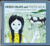 Green Grass and White Milk (Let's-Read-and-Find-Out Science) (0690001983) by Aliki