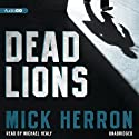 Dead Lions (       UNABRIDGED) by Mick Herron Narrated by Michael Healy