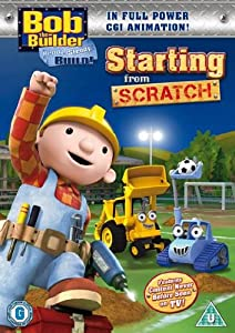 Bob The Builder - Starting From Scratch [DVD] [2010]