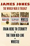 img - for The World War II Trilogy: From Here to Eternity, The Thin Red Line, and Whistle book / textbook / text book