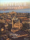 echange, troc Janine Trotereau - La Turquie vue d'en haut