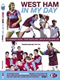 img - for West Ham United - in My Day: Exclusive Interviews with Ex-players on What Playing for the Hammers Was Really Like book / textbook / text book