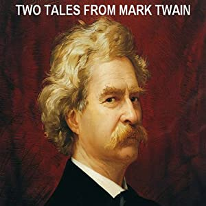 Two Tales from Mark Twain | [Mark Twain]
