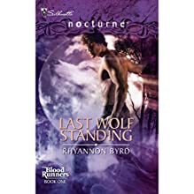 Last Wolf Standing (       UNABRIDGED) by Rhyannon Byrd Narrated by Eliza Foss