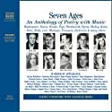 Seven Ages: An Anthology of Poetry with Music (Unabridged Selections)  by William Shakespeare, Emily Dickinson, Ted Hughes Narrated by Ralph Fiennes, Dame Judi Dench