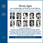 Seven Ages: An Anthology of Poetry with Music (Unabridged Selections) | William Shakespeare,Emily Dickinson,Ted Hughes