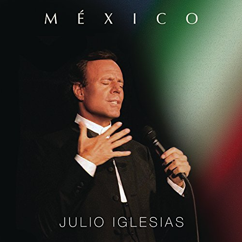 Julio Iglesias - Mã©xico - Zortam Music
