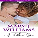 If I Loved You: Harper Falls, Book 1 Audiobook by Mary J. Williams Narrated by Amy Robinson