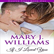 If I Loved You: Harper Falls, Book 1 (       UNABRIDGED) by Mary J. Williams Narrated by Amy Robinson