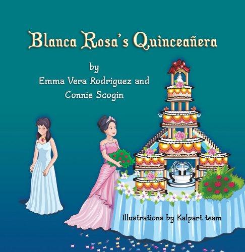 Blanca Rosa'S Quinceañera