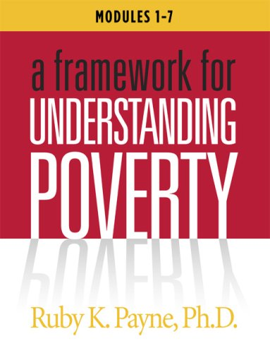 A Framework for Understanding Poverty, Modules 1-7 Workbook, Payne,Ruby