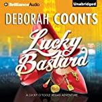 Lucky Bastard: A Lucky O'Toole Vegas Adventure, Book 4 (       UNABRIDGED) by Deborah Coonts Narrated by Renee Raudman