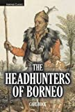 img - for Headhunters of Borneo book / textbook / text book