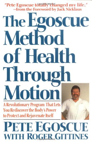 The Egoscue Method Of Health Through Motion: Revolutionary Program That Lets You Rediscover The Body'S Power To Rejuvenate It front-402917