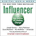 Influencer: The New Science of Leading Change Audiobook by Joseph Grenny, Kerry Patterson, David Maxfield, Ron McMillan, Al Switzler Narrated by Joseph Grenny