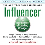Influencer: The New Science of Leading Change | Joseph Grenny,Kerry Patterson,David Maxfield,Ron McMillan,Al Switzler