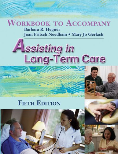 Workbook for Hegner/Gerlach's Assisting in Long-Term Care, 5th