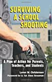 Surviving a School Shooting: A Plan of Action for Parents, Teachers, and Students (1581606591) by Christensen, Loren W.
