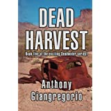 Dead Harvest (Deadwater series: Book 5)by Anthony Giangregorio