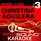 Sing Like Christina Aguilera v.3 (Karaoke Performance Tracks)